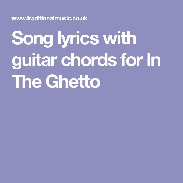 Song lyrics with guitar chords for In The Ghetto | Guitar Chords ...