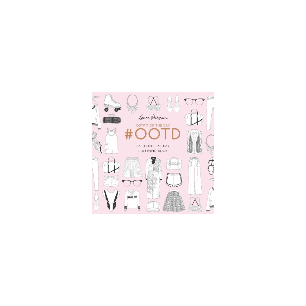 #ootd (Outfit of the Day) : Fashion Flat Lay Coloring Book (Paperback) (Laura Hickman)
