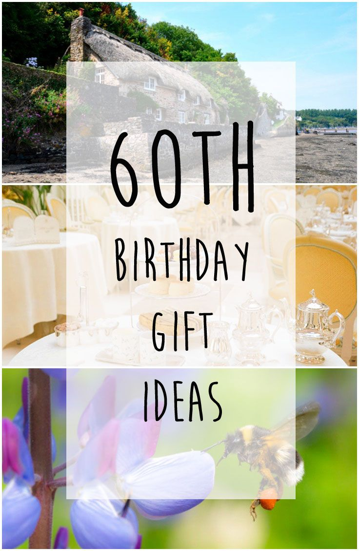 60th Birthday Gift Ideas To Suit Every Budget