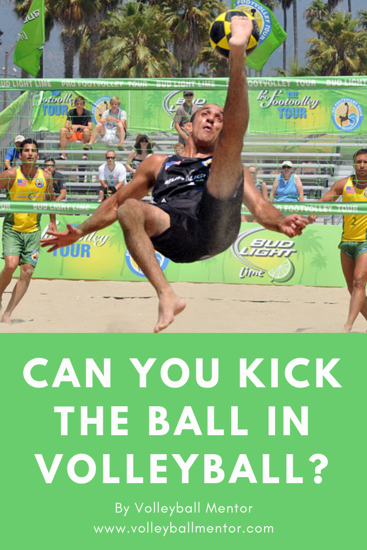 Can You Kick The Ball In Volleyball Volleyball Tips Kicks Volleyball