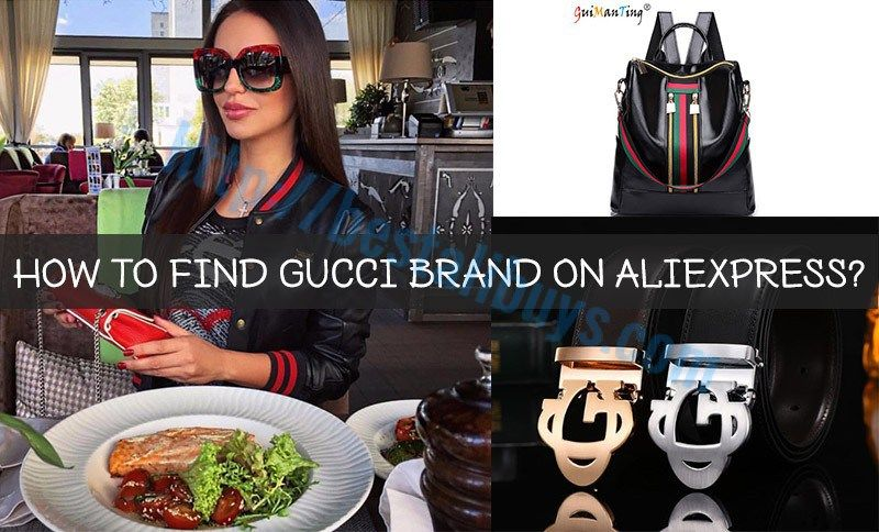 66d215e9d4c10 How to Find Gucci Brand on Aliexpress  Best Aliexpress Buys