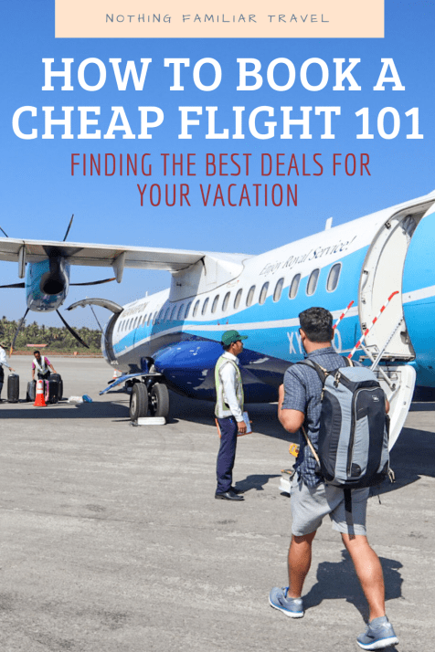 How To Book A Cheap Flight 101 Finding The Best Deals For Your Vacation In 2020 Cheap Flights Best Flights Cheap Flights And Hotels