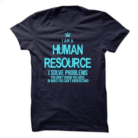 I am a Human Resource - #old tshirt #tshirt necklace. I WANT THIS => https://www.sunfrog.com/LifeStyle/I-am-a-Human-Resource-17589200-Guys.html?68278