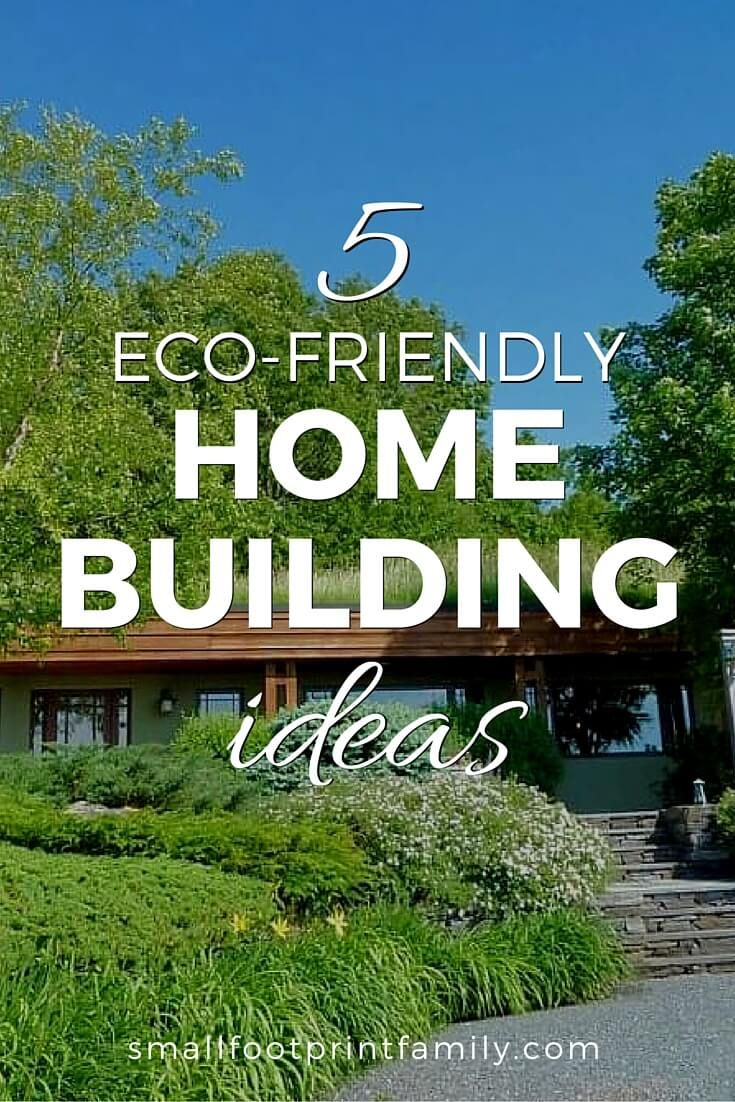 5 eco friendly home building ideas building ideas for Eco friendly home ideas