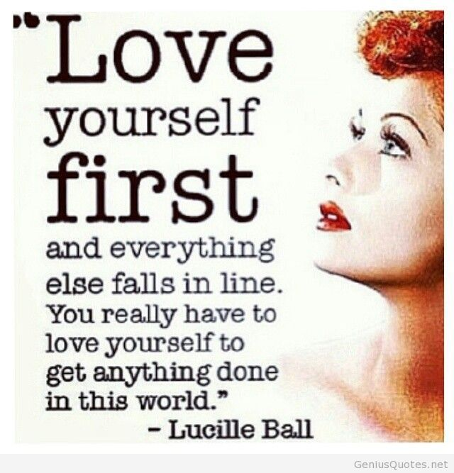 Love Yourself First Quotes Captivating Love Yourself First#lucilleball #selfesteem  2Bknown  Pinterest