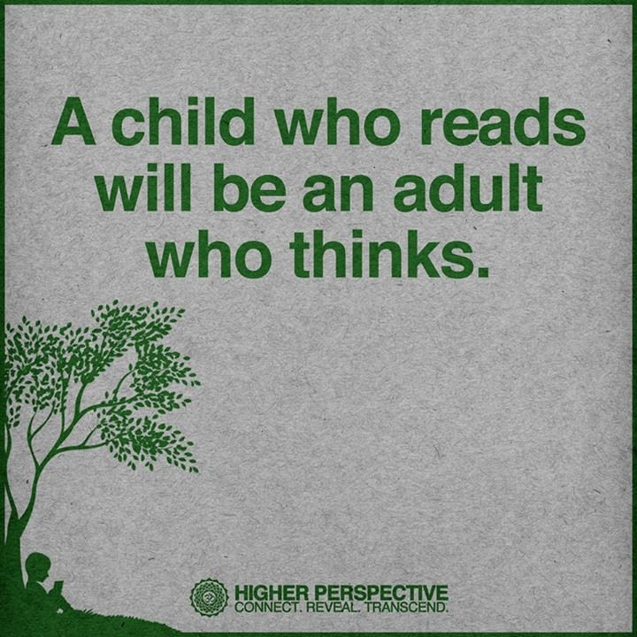 A Child Who Reads Will Be An Adult Who Thinks Inspirational