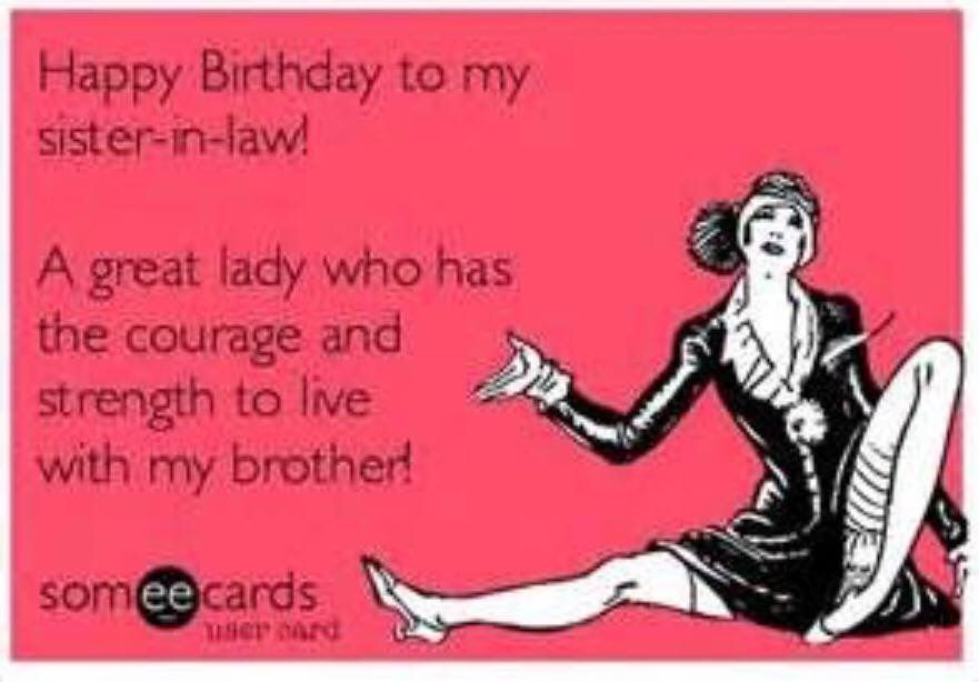 Sister in law life in humor pinterest birthdays happy free birthday ecard happy birthday to my sister in law a great lady who has the courage and strength to live with my brother bookmarktalkfo Gallery