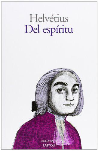 Del espíritu / Claude-Adrien Helvétius ; edición, traducción y epílogo de Jose Manuel Bermudo