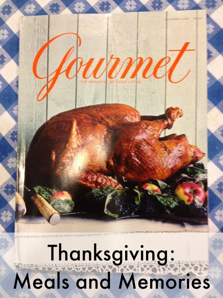 Thanksgiving Day Dinner:Meals and Memories.  What are the traditions in your family?