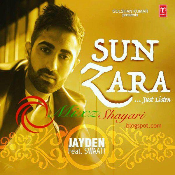 Just Listen Sun Zara Soniye Sun Zara Jayden Ft Swaati Full Audio Song Listen Download Audio Songs Listening Songs