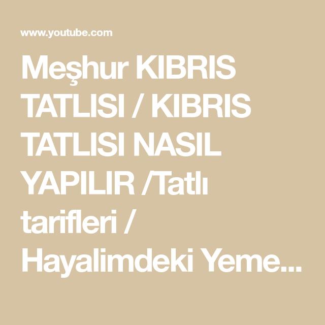 Meşhur KIBRIS TATLISI / KIBRIS TATLISI NASIL YAPILIR /Tatlı tarifleri / Hayalimdeki Yemekler - YouTube