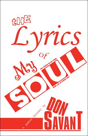 The Lyrics of My Soul by Don Savant.  Available at www.barnesandnoble.com