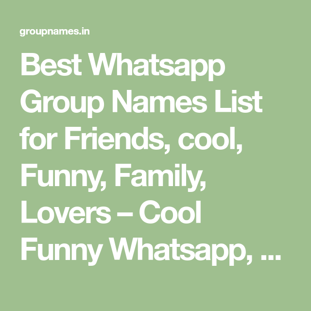 Best Whatsapp Group Names List For Friends Cool Funny Family