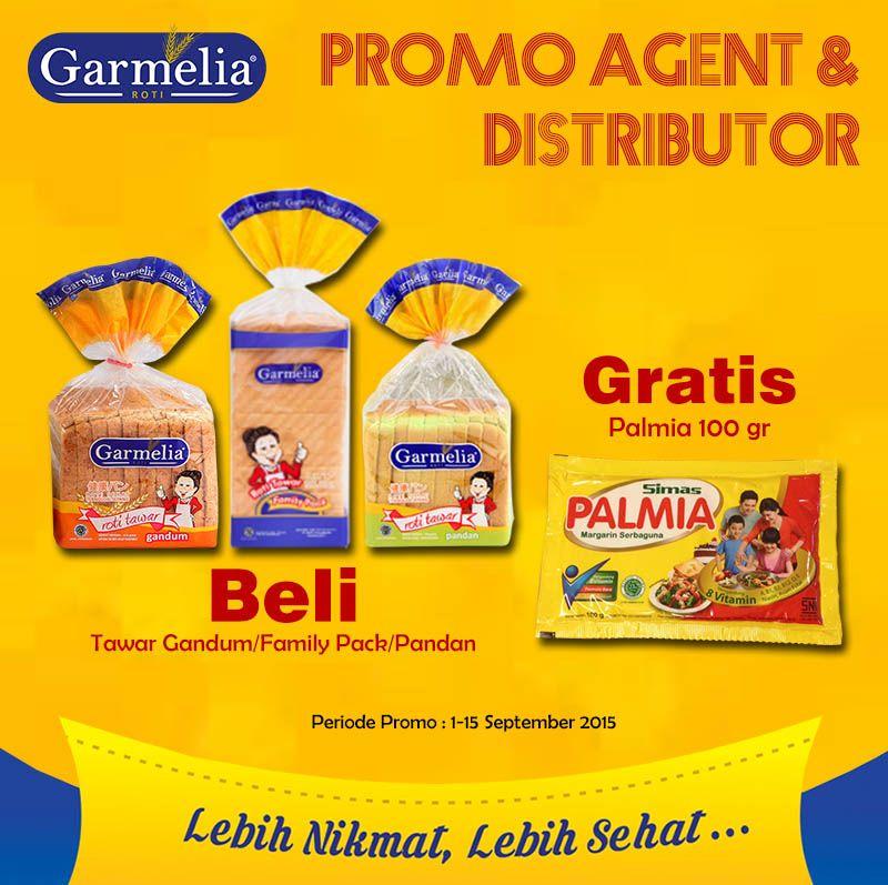 GRATIS Palmia 100gr setiap pembelian Roti Garmelia Tawar Gandum/ Family Pack/Pandan. Promo ini berlaku hingga 15 September 2015 di Agen dan Distributor Roti Garmelia.