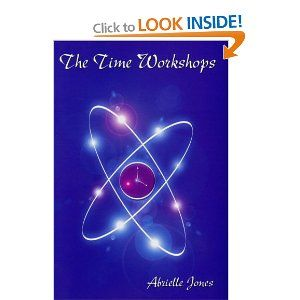 The Time Workshops: An Introductory Guide to Modern Wizardry, Using Time as an Energy and Self Development Tool.