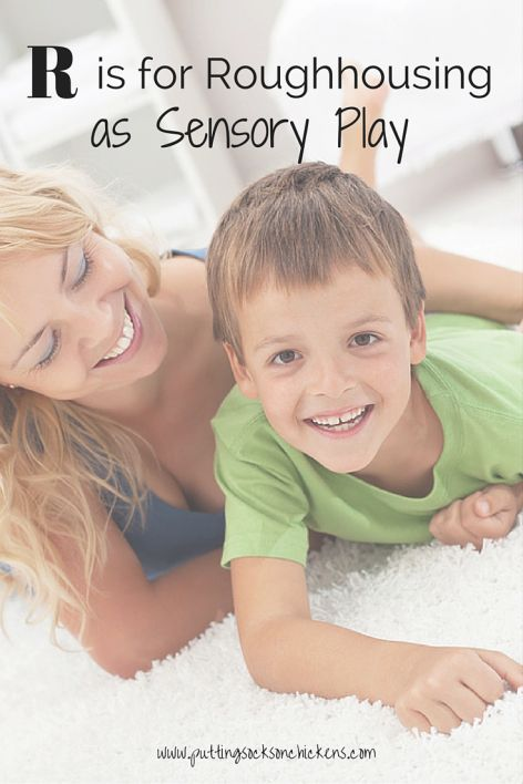 R is for Roughhousing for Sensory Play