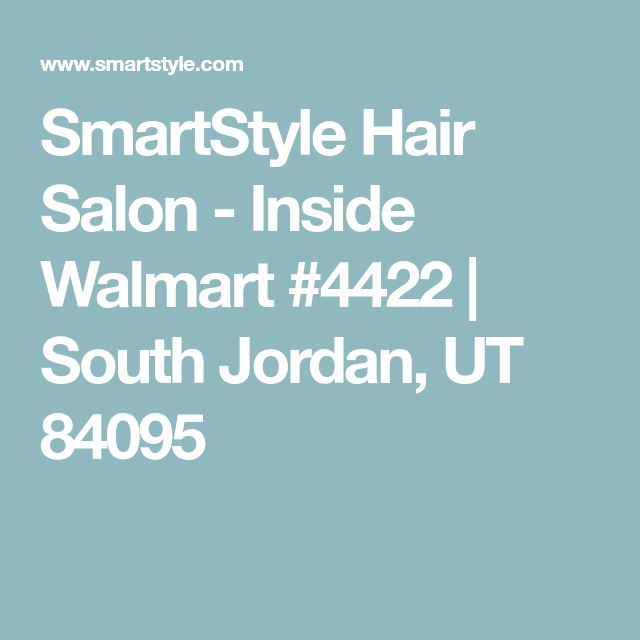 Find A Smartstyle Hair Salon Inside Walmart Near You Hair Salon Salons Walmart