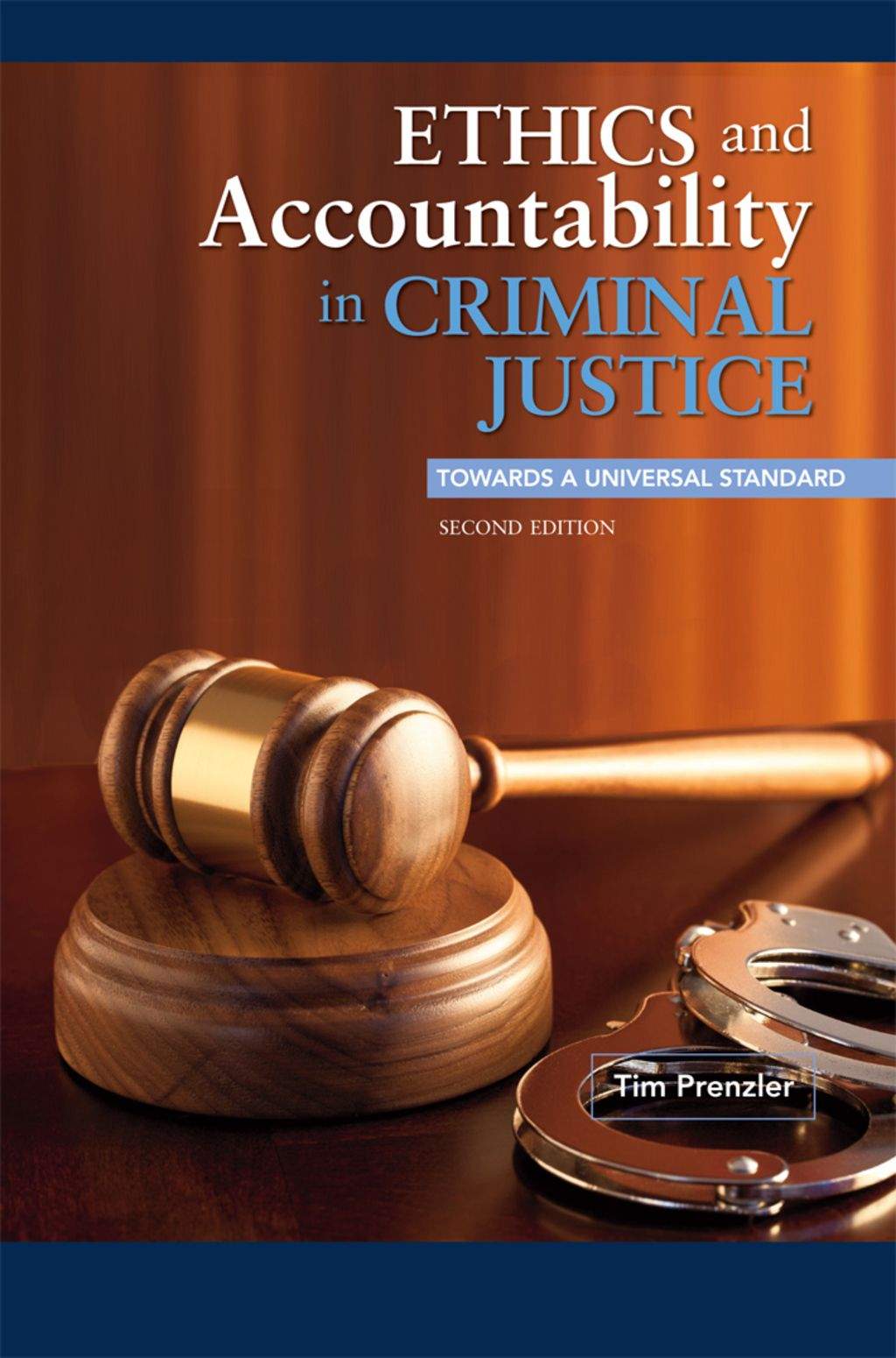 Ethics And Accountability In Criminal Justice Towards A