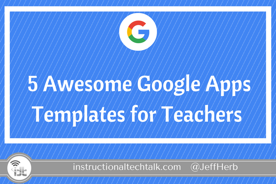 5 awesome google docs slides and sheets templates to use with students instructional