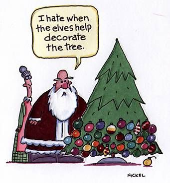 I hate it when the elves help decorate the tree!