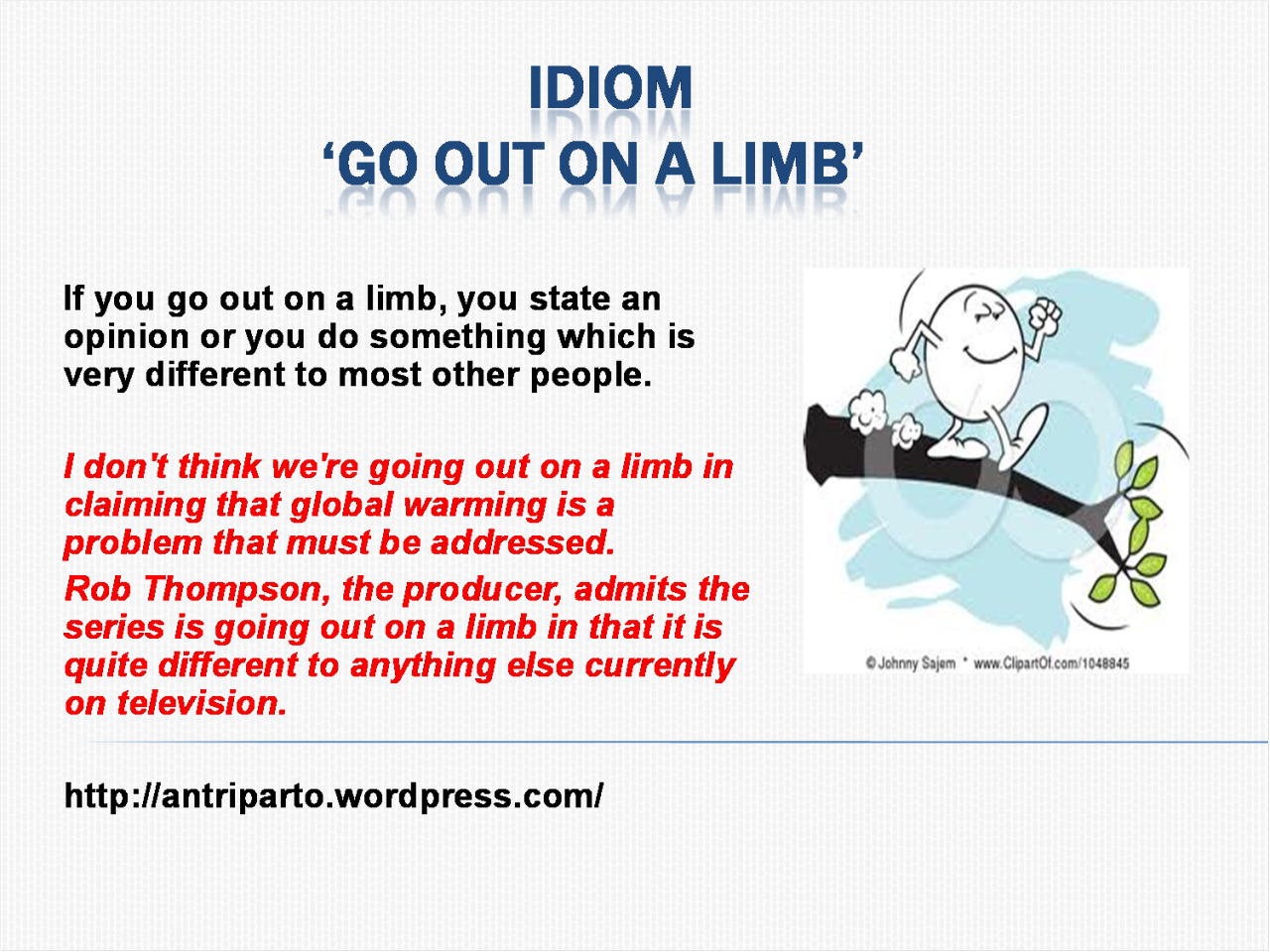 Hellolearnenglishwithantriparto Idiom Go Out On A Limb