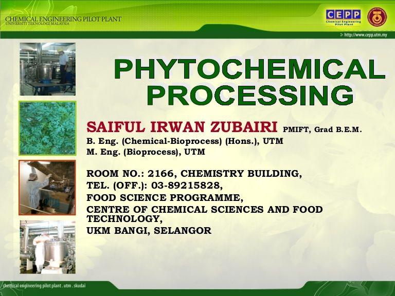 Phytochemical Processing Saiful Irwan Zubairi Pmift Grad B E M B Eng Chemical Bioprocess Hons Utm M Chemical Science Science Programs Chemistry