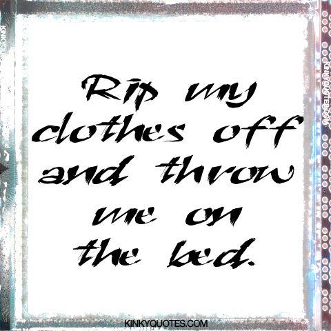 rip my dress off