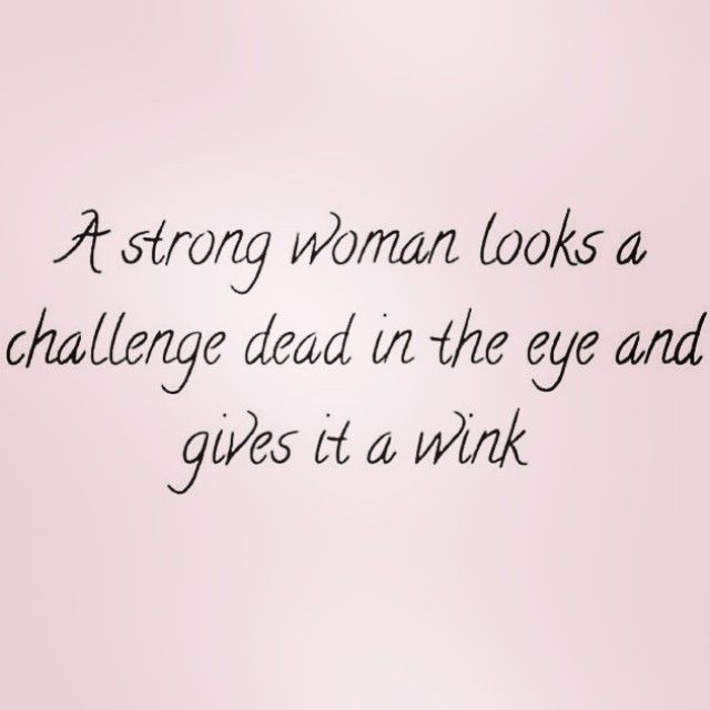 Strong Women Quotes Wink  #inspiration #motivation  Inspire Motivation  Pinterest