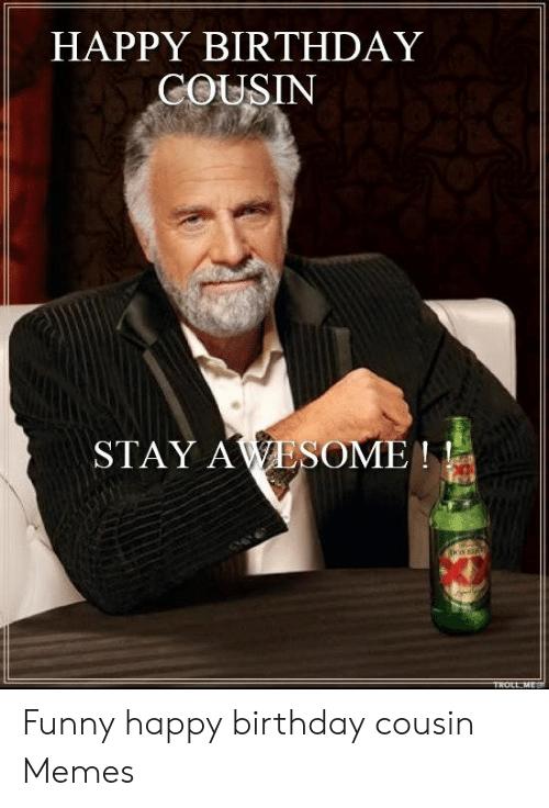 Funny Guy Birthday Memes : funny, birthday, memes, Happy, Birthday, Cousin, Funny, Meme,, Cousin,, Humor