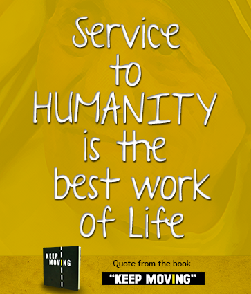 Service to Humanity is the best work of life. Words to