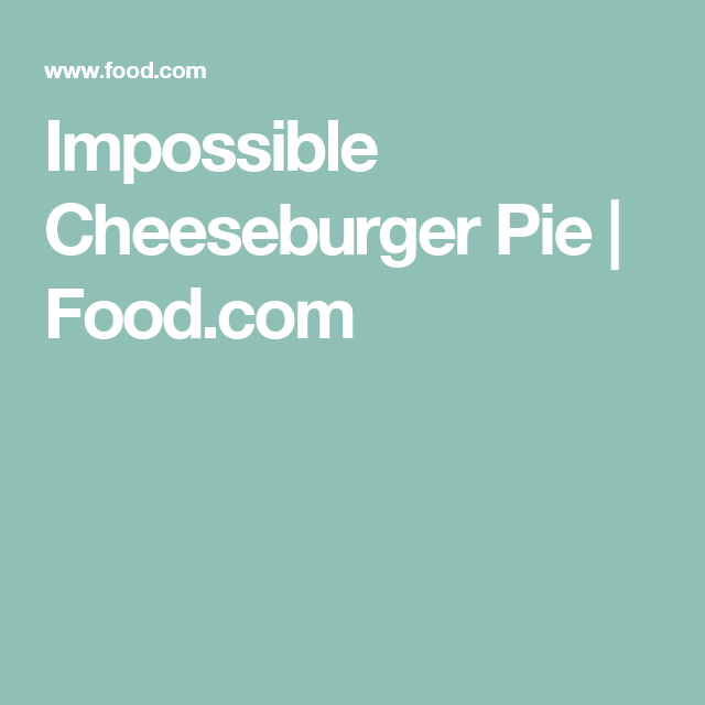 Hot Dish Cheeseburger Pie