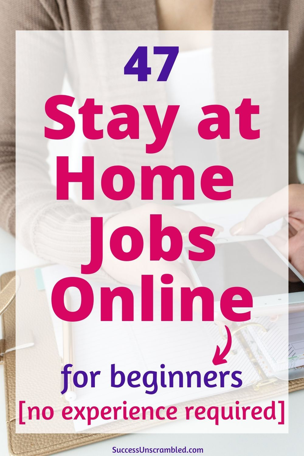 47+ Work From Home Jobs for Beginners [No Experience
