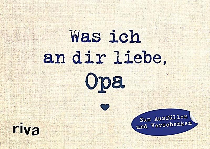 Was Ich An Dir Liebe Opa Miniversion Alexandra Reinwarth Gebunden Buch In 2020 Bucher Liebe Und Mini