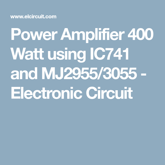 Power Amplifier 400 Watt using IC741 and MJ2955/3055 (With ...