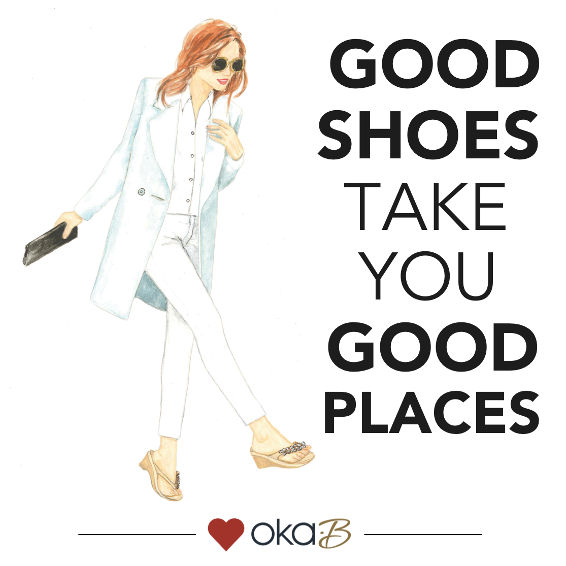 Good Shoes Take You Good Places 3 Okab Shoe Quote Qotd