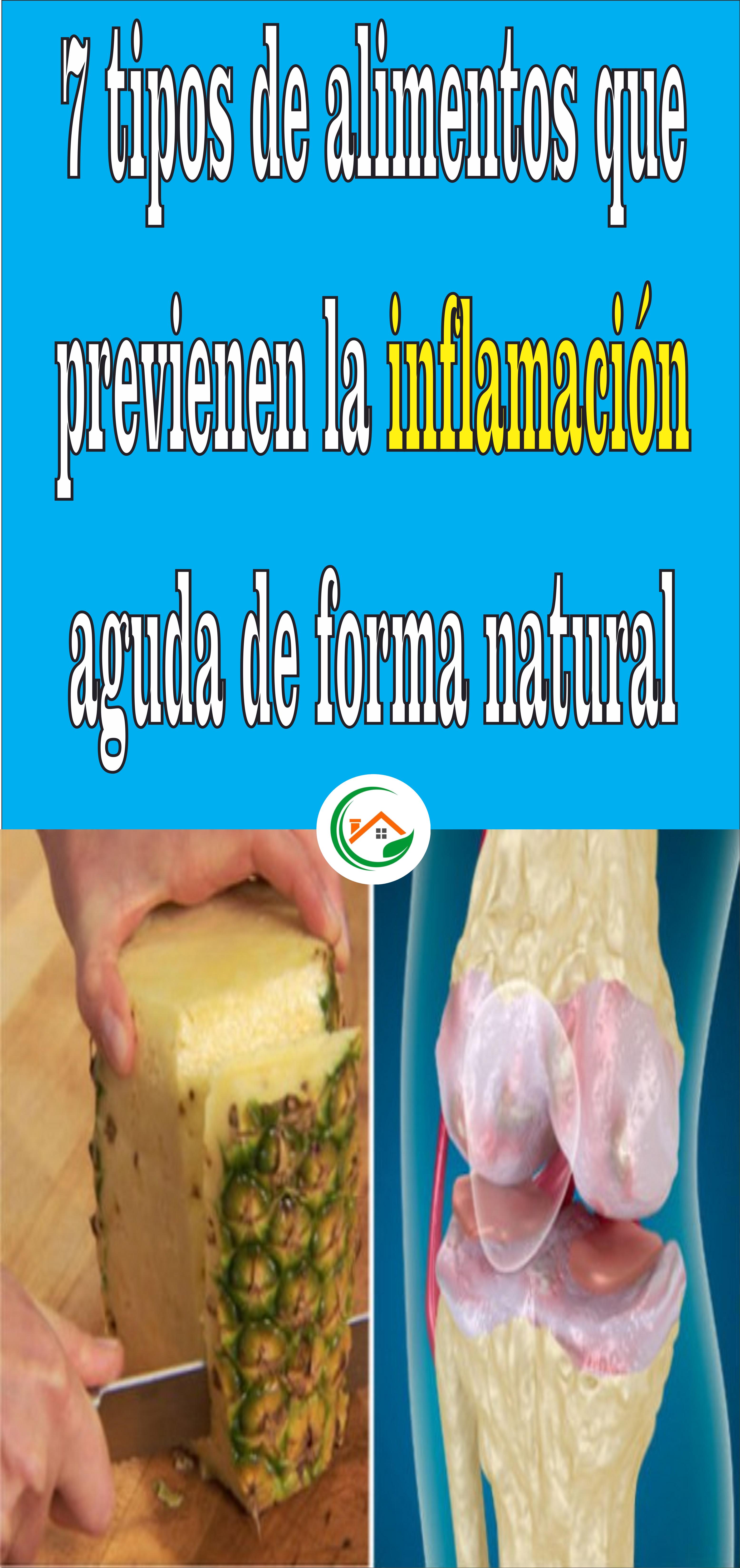 Alimentos Que Previenen La Inflamación Aguda De Forma Natural In 2021