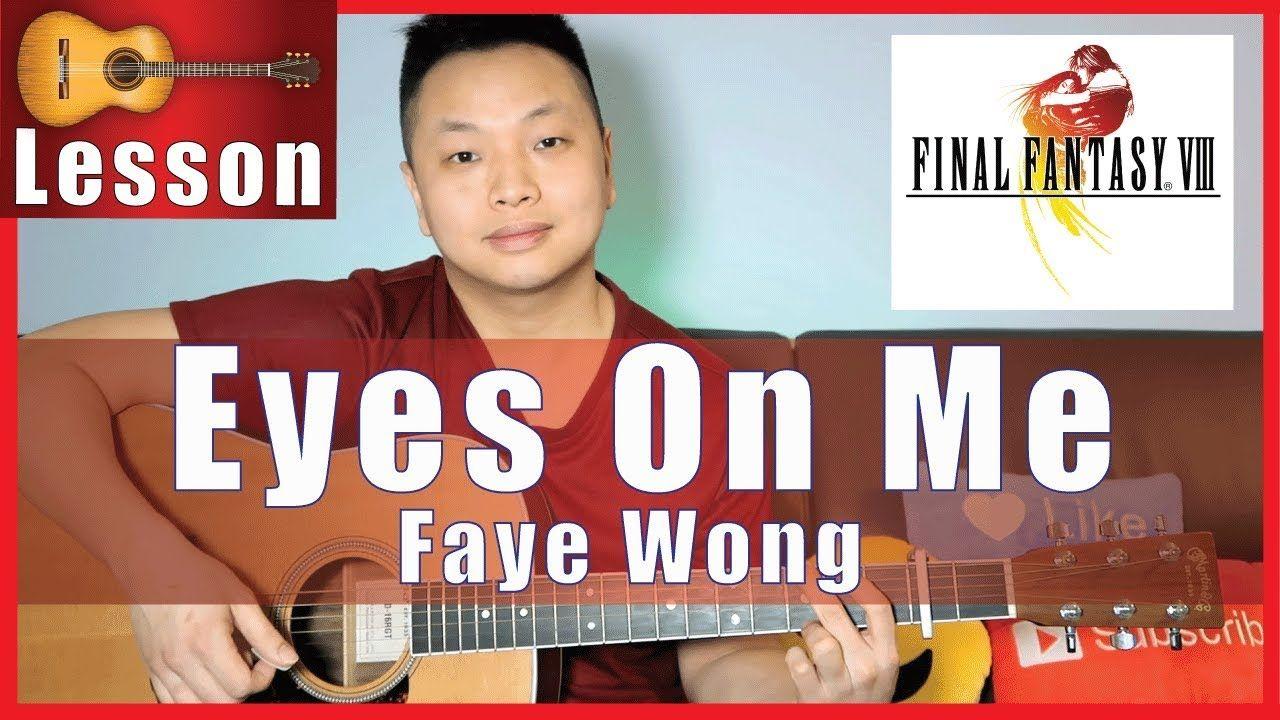 Eyes On Me Faye Wong Guitar Tutorial Final Fantasy Viii Theme Guitar Tutorial Acoustic Guitar Lessons Seductive Songs