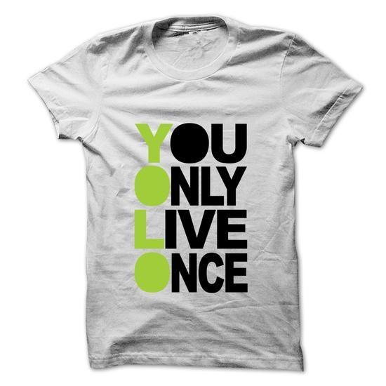 YOLO You Only Live Once TShirts, Hoodies, Sweatshirts
