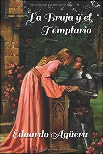 Descargar Gratis La Bruja Y El Templario De Eduardo Agüera Villalobos En Pdf Epub Kindle Books Reading Education