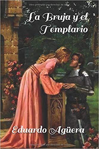 Descargar Gratis La Bruja Y El Templario De Eduardo Agüera Villalobos En Pdf Epub Kindle Books Reading Education