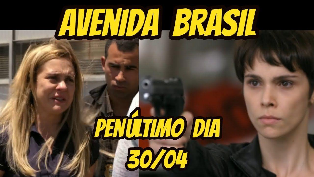 AVENIDA BRASIL. Penúltimo Capítulo, dia 30/04 em 2020