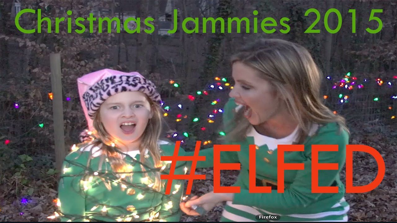 ELFED | Christmas Jammies 2015 | The Holderness Family | Things you ...