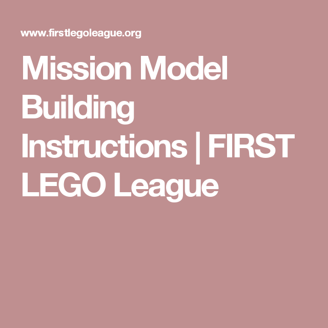 Mission Model Building Instructions First Lego League Fll