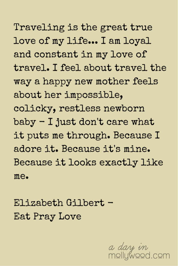Quote About Travel By Elizabeth Gilbert Adayinmollywood For