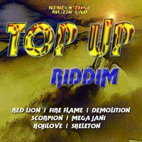 Top Up Riddim Compilation by Rebels'tone Muzik Lab on SoundCloud