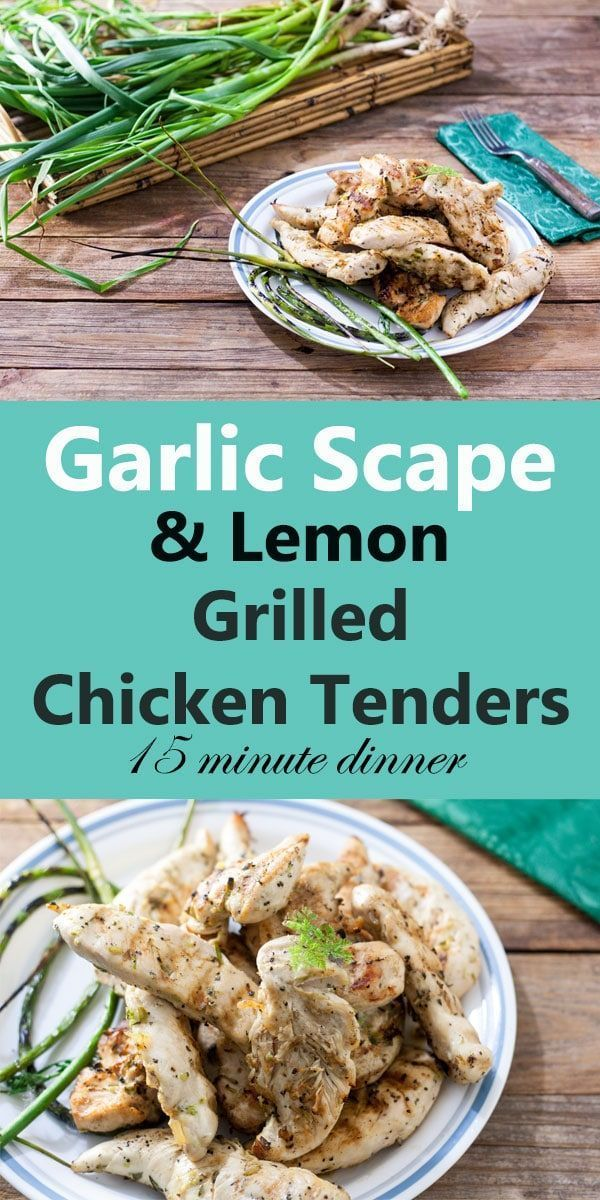 Garlic Scape, Lemon Grilled Chicken Tenders Garlic Scape & Lemon Grilled Chicken Tenders can be on