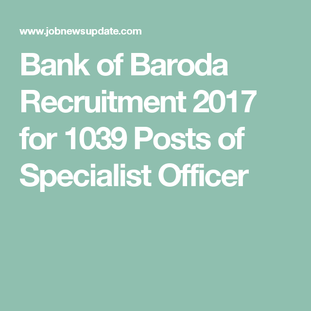 Bank of Baroda Recruitment 2017 for 1039 Posts of Specialist Officer