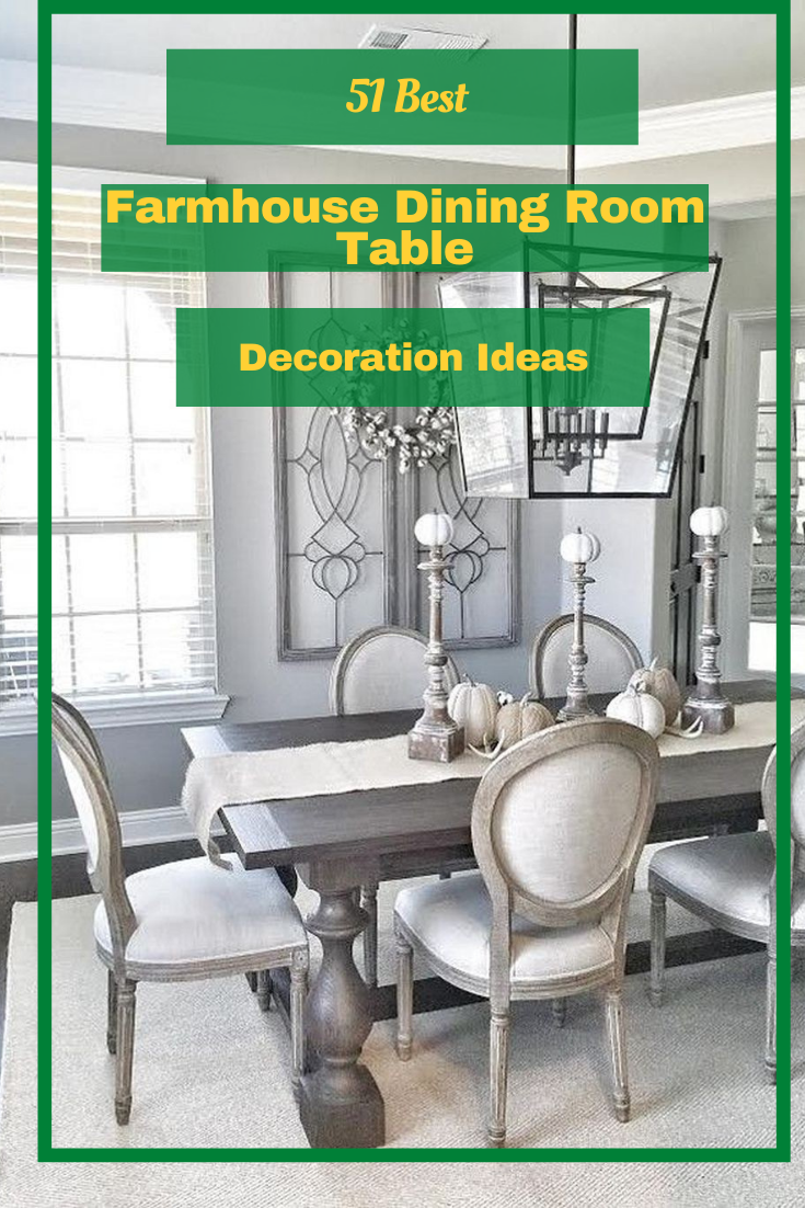 51 Best Farmhouse Dining Room Table Decoration Ideas #farmhouse #farmhousediningroom #diningroomtable