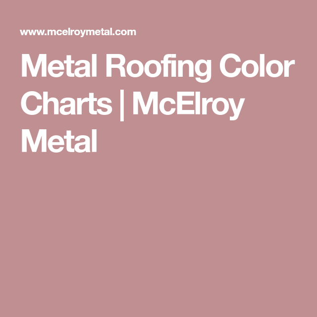 Best Metal Roofing Color Charts Mcelroy Metal Metal Roof 400 x 300