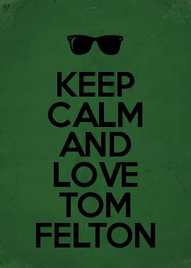 Keep Calm And Love Tom Felton Hi Shelby And Skye I Figured This